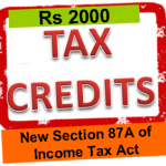 Section 87A Tax rebate / Tax credit of Rs 2000