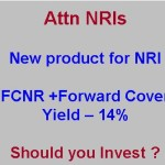 FCNR Deposit with Forward Cover / Swap – yield 14% – Should NRIs invest ?
