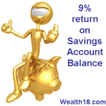 How to earn upto 9% interest on your Savings account Balance?