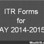 Which Income Tax Forms / ITR Forms to use for AY 2014-2015