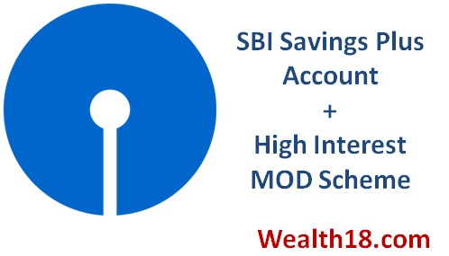 Sbi Savings Plus Account With Mod High Interest Scheme