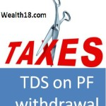 TDS on PF withdrawal before 5 years – Budget 2015 – new Section 192A