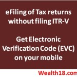 [How to] get Electronic Verification Code (EVC) to e-Verify Income tax return for AY 2015-2016
