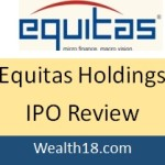 Equitas Holdings Limited IPO – Details and Review