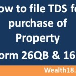 How to pay TDS on Property (Form 26QB & 16B)