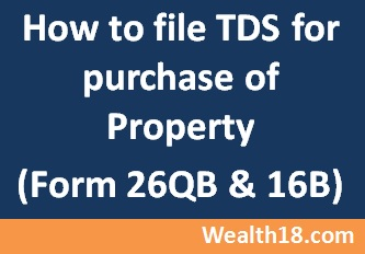 How to pay TDS on Property (Form 26QB & 16B) – Wealth18 com