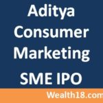 Aditya Consumer Marketing SME IPO – Details & Review