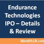 Endurance Technologies IPO – Review, Details, Subscription