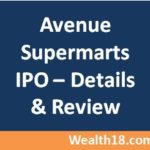 Avenue Supermarts IPO Review – Details, Opening Date