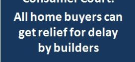 All Home buyers can get relief for delay by builders : Consumer Commission Judgement