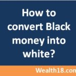 How to convert black money into white money