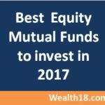 Best Equity Mutual Funds to Invest in 2017 – Top Performing Mutual Funds