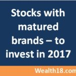 Invest in Stocks with matured brands for balanced returns