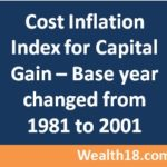 Cost Inflation Index for Capital Gain – Base changed in Budget 2017