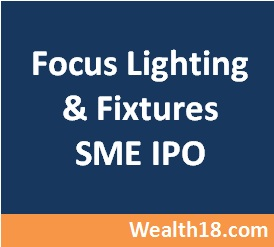 Focus lighting and fixtures limited ipo