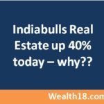 Why Indiabulls Real estate was up by 40% today?