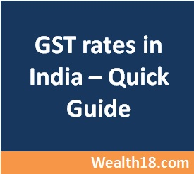 GST Rates in India 2017 – Wealth18.com